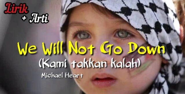 Lirik Lagu We Will Not Go Down dan Terjemahan Michael Heart